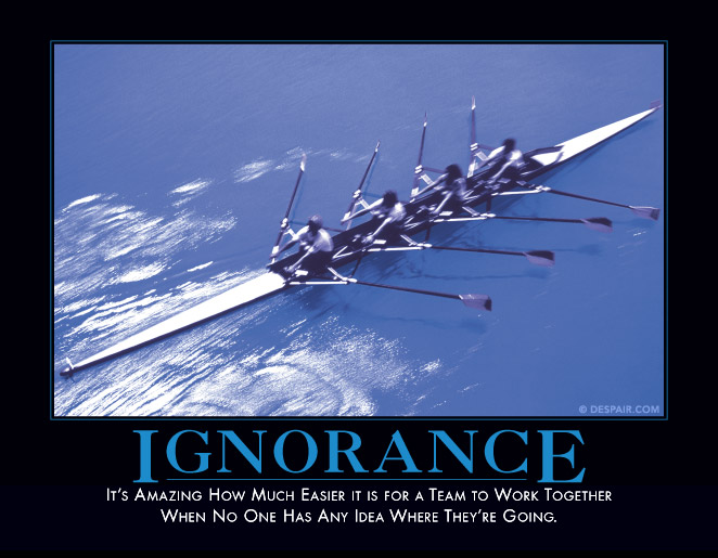 Anti teamwork ignorance poster